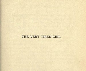 girl, tired, and quotes image