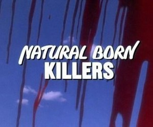 natural born killers and movie image