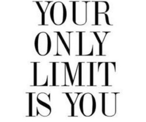limit, quote, and you are the limit image
