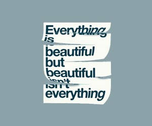 beautiful, everything, and quotes image