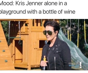 kris jenner, mood, and funny image