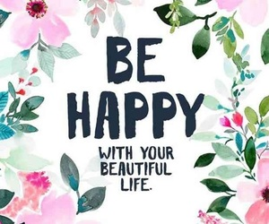 quotes, happy, and floral image