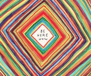 be here now image