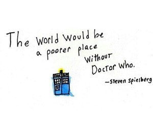 doctor who, quote, and steven spielberg image