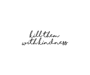 kindness, quotes, and words image