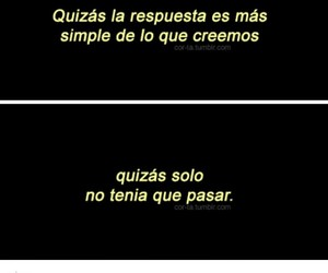 frases, tumblr, and tal vez image