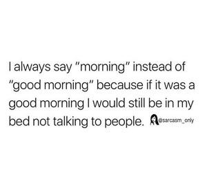 good morning and sarcasm image