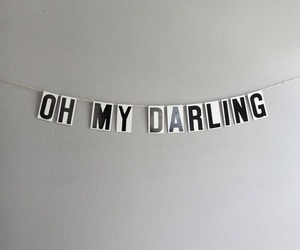 darling, quotes, and black and white image