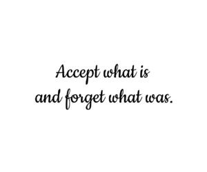 accept, beautiful, and forget image
