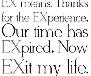 ex, quotes, and life image