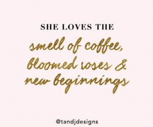 coffee, flowers, and quotes image