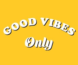 bright, good vibes, and good vibes only image