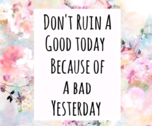 quotes, yesterday, and life image