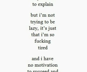 quote, im tired, and its not easy image