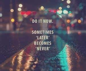 do it now and quotes image