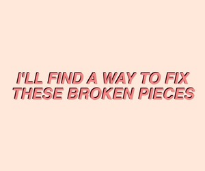 quotes, aesthetic, and broken image