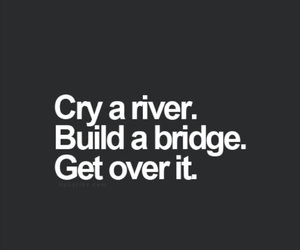 quotes, cry, and get over it image