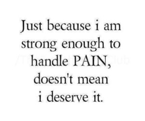 pain, quotes, and strong image