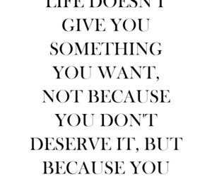 quotes, life, and deserve image