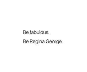 fabulous, mean girls, and regina george image