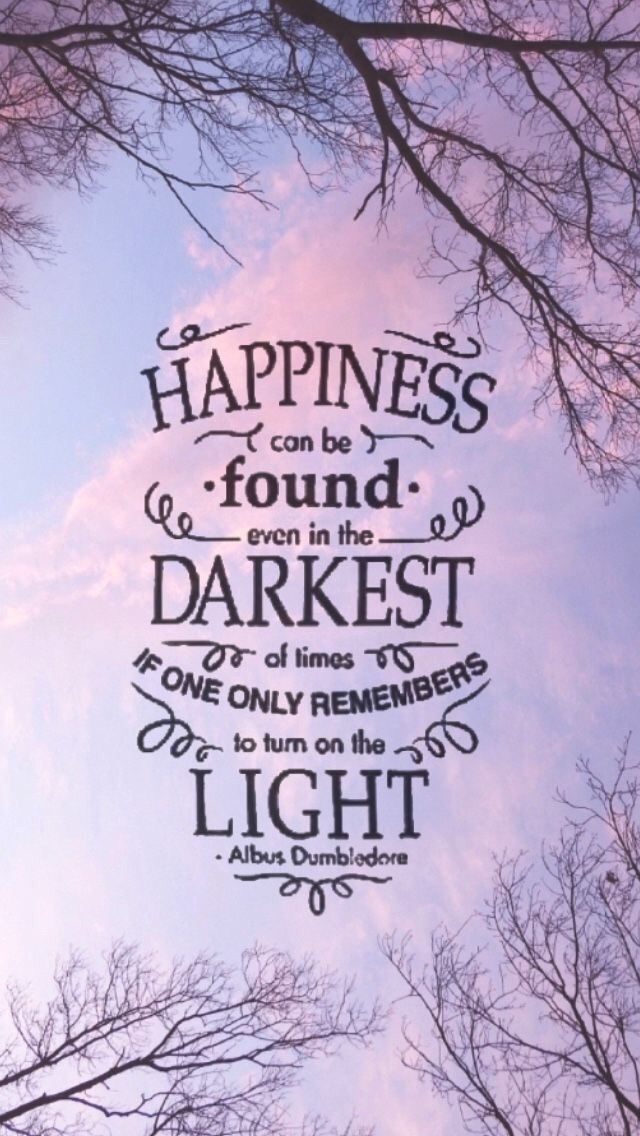 happiness can be found in even the darkest of times if one