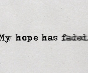 hope, quotes, and faded image