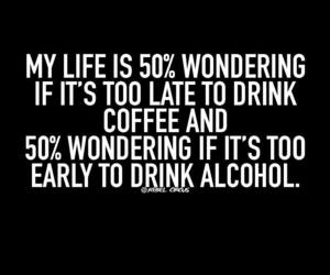 alcohol, coffee, and downers image