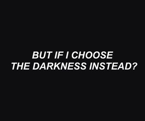 Darkness, quotes, and black image