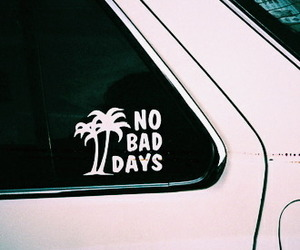 car, no bad days, and quotes image