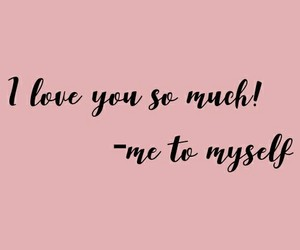 quote, quotes, and i love me image