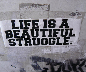 life, quote, and struggle image