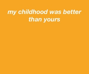 quotes, 90s, and childhood image