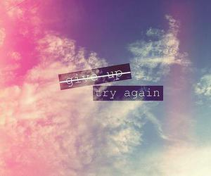 give up, try again, and words image