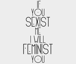 feminist, sexist, and feminism image