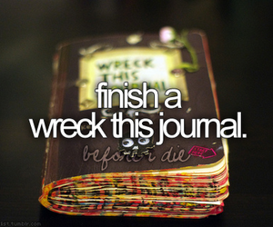 wreck this journal, before i die, and book image