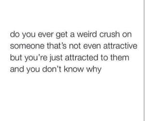 crush, weird, and attractive image