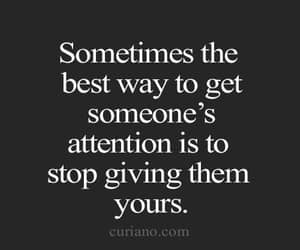 quotes, attention, and life image