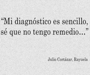 julio cortazar, frases, and rayuela image