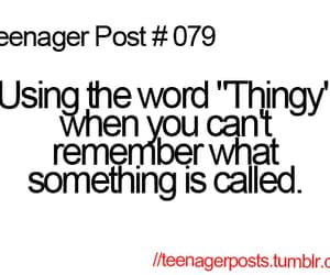 teenager post, thingy, and true image
