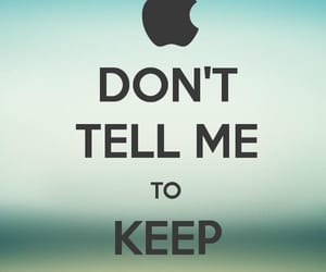 keep calm, tell, and tell me image