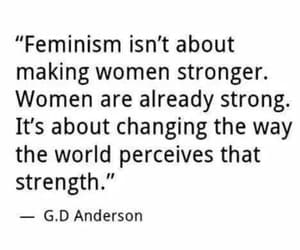 feminism, strenght, and women image