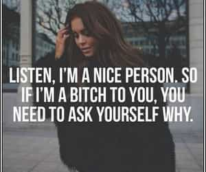 quotes, bitch, and nice image