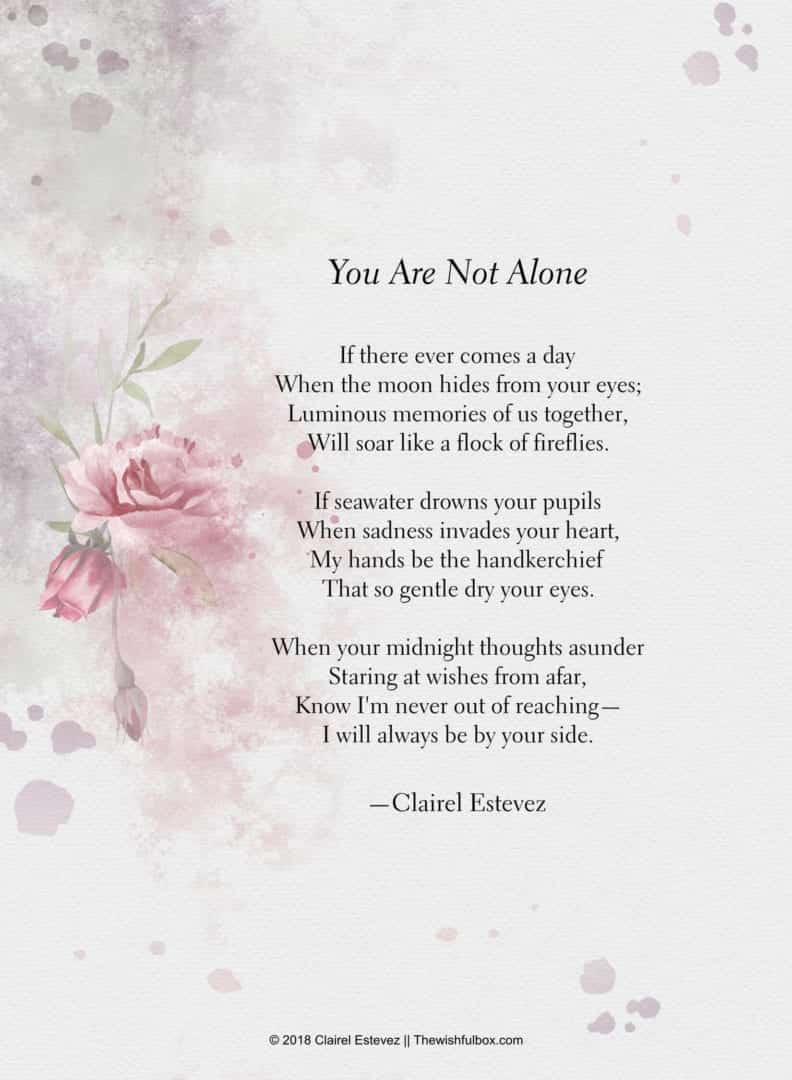 You Are Not Alone Beautiful Friendship Poem Poems Words
