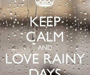 rain, keep calm, and rainy day image
