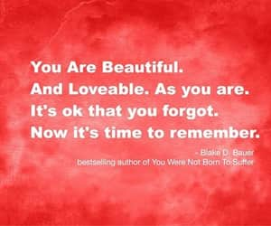 reminder, you are beautiful, and you are loveable image