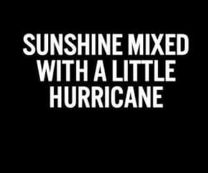 aesthetic, text and quotes, and hurricane image