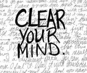 clear, mind, and your image