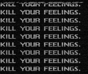 feelings, kill, and quotes image