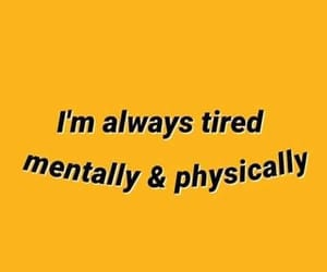 yellow, quotes, and tired image