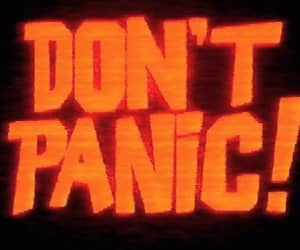 panic, don't panic, and text image